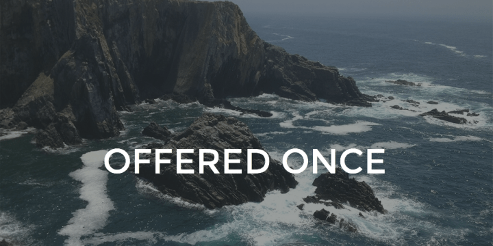 Offered Once