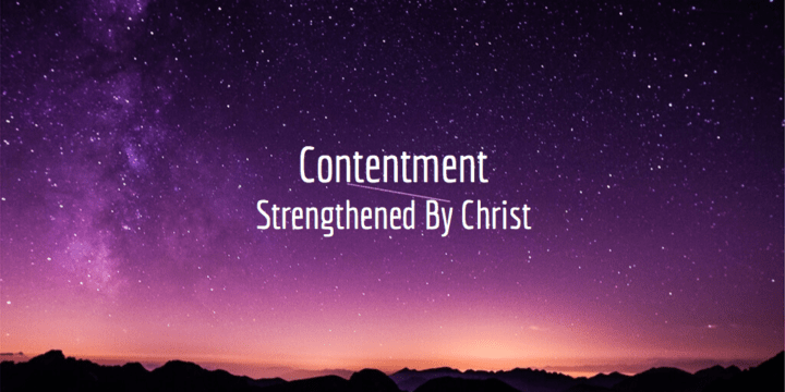 Contentment: Strengthened By Christ