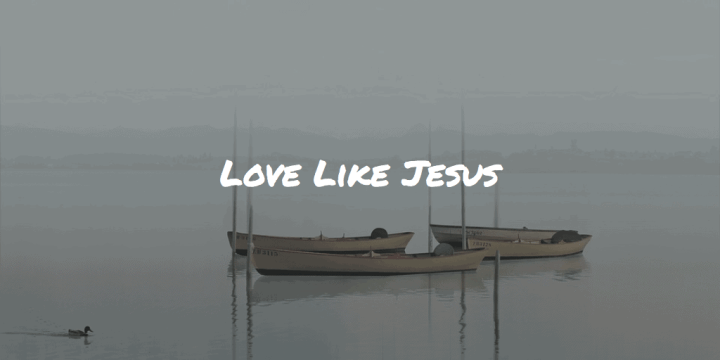 Love Like Jesus