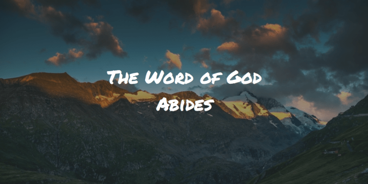 The Word of God Abides