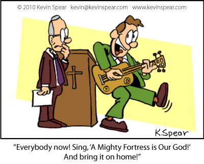 "Cartoon: Sing ""A Mighty Fortress is Our God!"" and bring it on home!"