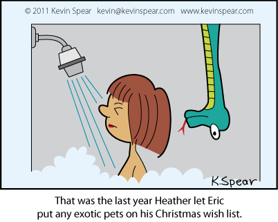 "Cartoon of a woman in a shower. a snake is behind her. The caption reads, ""That was the last year Heather let Eric put any exotic pets on his Christmas wish list."""