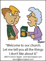 "Cartoon of a woman greeter and a couple at church. The woman says, ""Welcome to our church. Let me tell you all the things I don't like about it."""