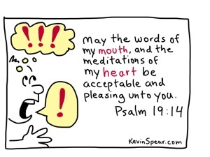 cartoon based on Psalm 19:14 May the words of my mouth and the meditations of my heart be acceptable and pleasing unto you