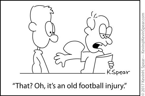 "Cartoon of two guys. One has a football shaped bump on his arm. He says, ""That? Oh, it's an old football injury."""
