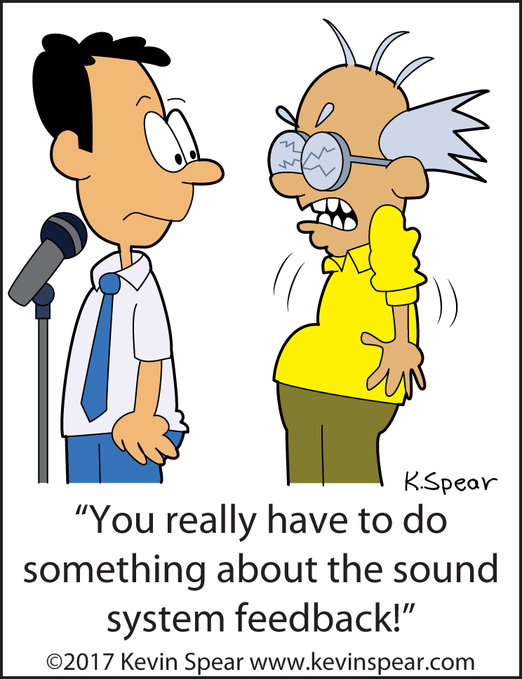 """Cartoon of a speaker and a frazzled guy. The frazzled guy says, """"You really have to to do something about the sound!"""""""