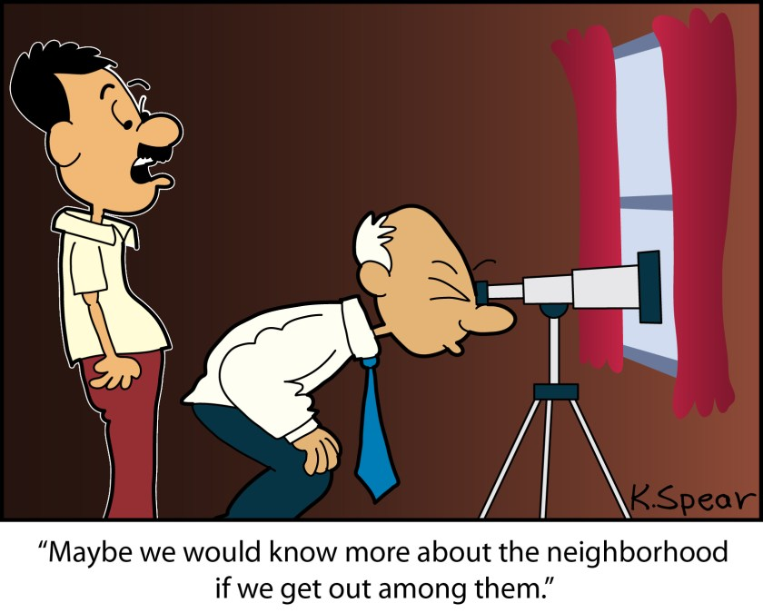 "Cartoon of a man looking into a telescope. Another man says, ""Maybe we would know about the neighborhood if we get out among them."""