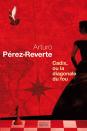 Perez-Reverte Cadix ou la diagonale du fou