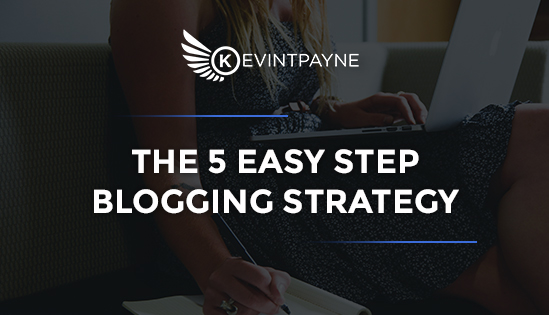 The 5 Easy Step Blogging Strategy