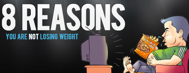 8 Reasons You Are Not Losing Weight