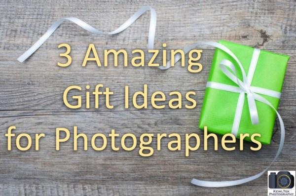 3 amazing gift ideas for photographers