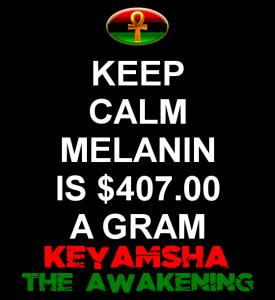 Melanin is worth $407.00 a gram