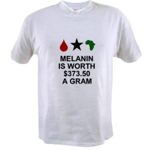 Keep calm melanin is worth $300 a gram more than gold. http://www.cafepress.com/keyamsha.1448361571