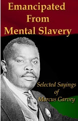 Cover for Emancipated from Mental Slavery: Selected Sayings of Marcus Garvey
