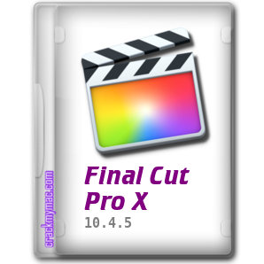 Final Cut Pro X 10.4.5 Crack Mac with Torrent Free Download 2019