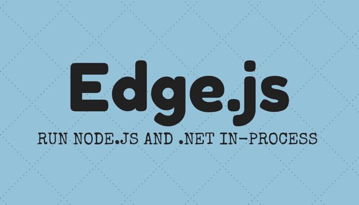Node js Meets  NET - Edge js | Keyhole Software