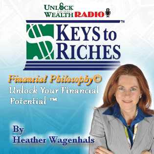 KeysToRiches Radio Powered by Unlock Your Wealth Radio Starring Heather Wagenhals