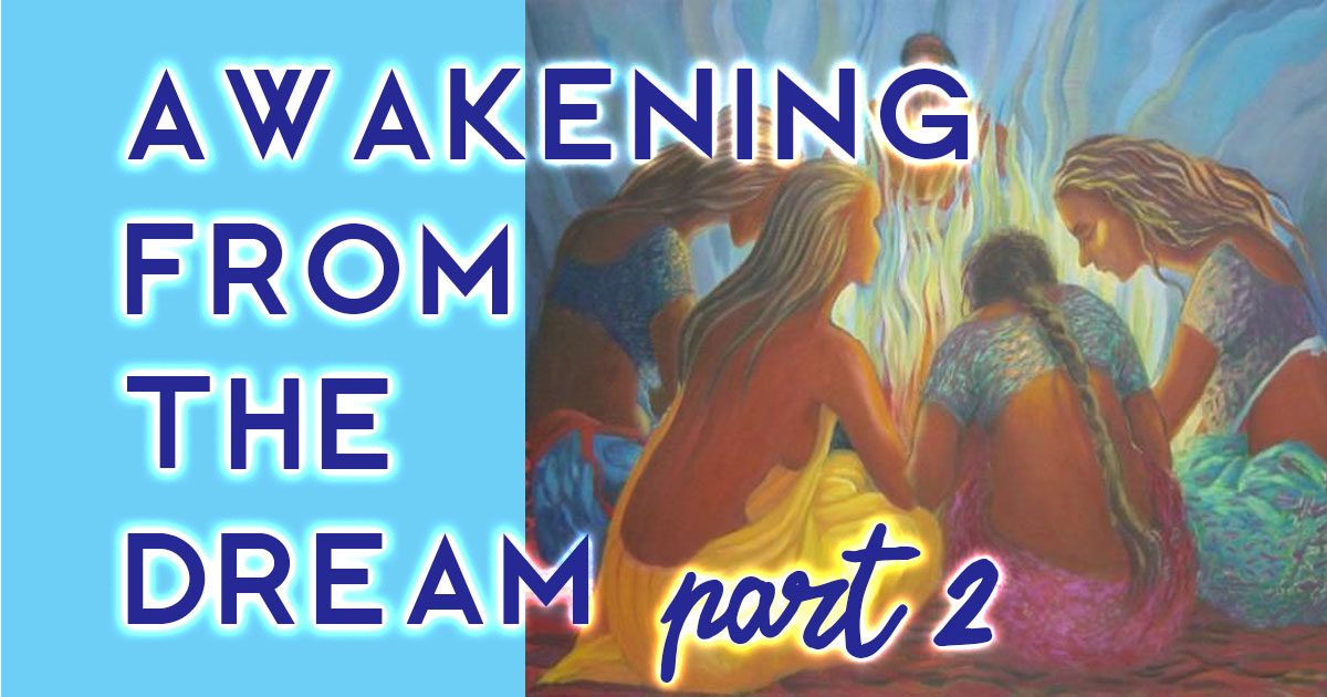 Awakening from the Dream, pt. 2