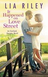 It Happened on Love Street Lia Riley