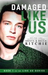 Damaged Like Us (Like Us #1) by Krista & Becca Ritchie