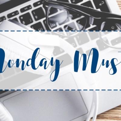 Monday Musts [67]