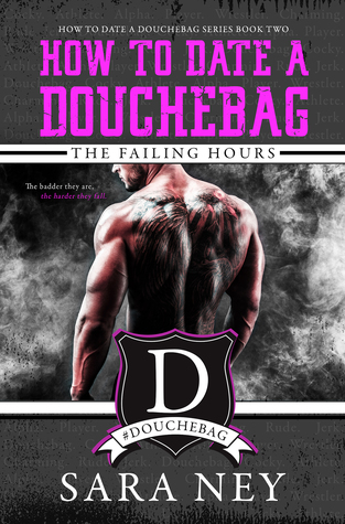 Audiobook Review: The Failing Hours (How to Date a Douchebag #2) by Sara Ney