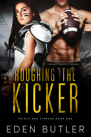 In Review: Roughing the Kicker (Saints and Sinners #1) by Eden Butler