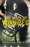 The Wall of Winnipeg and Me Mariana Zapata
