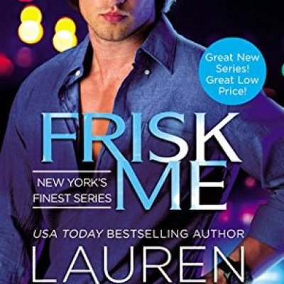 In Review: Frisk Me (New York's Finest #1) by Lauren Layne