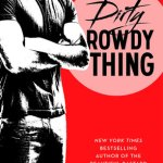 Dirty Rowdy Thing