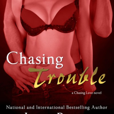 In Review: Chasing Trouble (Chasing Love #1) by Joya Ryan