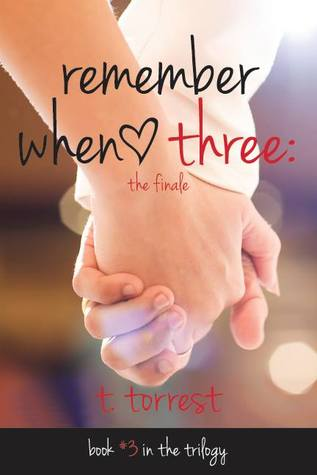 In Review: Remember When 3 (Remember Trilogy #3) by T. Torrest