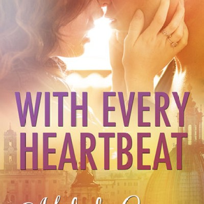 In Review: With Every Heartbeat (Cities of Love #1) by Melody Grace