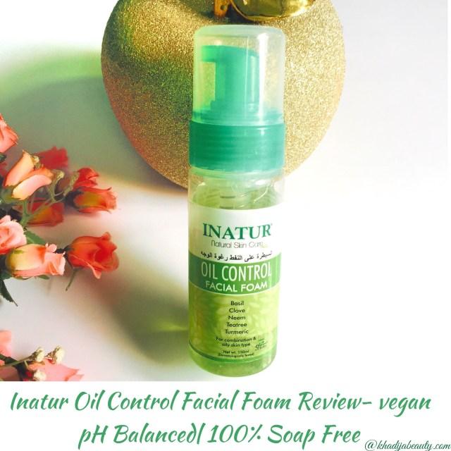 Inatur oil control facial foam review, khadija beauty