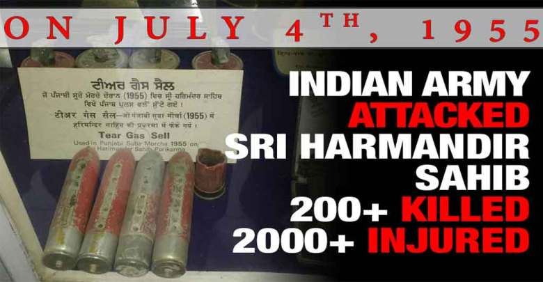 4 July 1955 Indian Police Entered The Golden Temple Precincts And Used Tear Gas To Disperse The Assembled Volunteers | 200+ Sikhs were Killed & 12,000+ Arrested during the Attack.