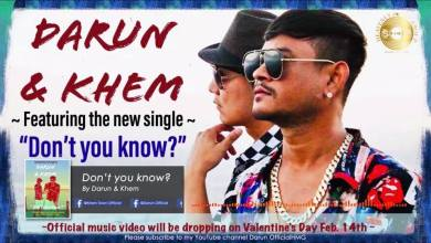 Photo of New MV:  Don't U Know? By Khem & Darun