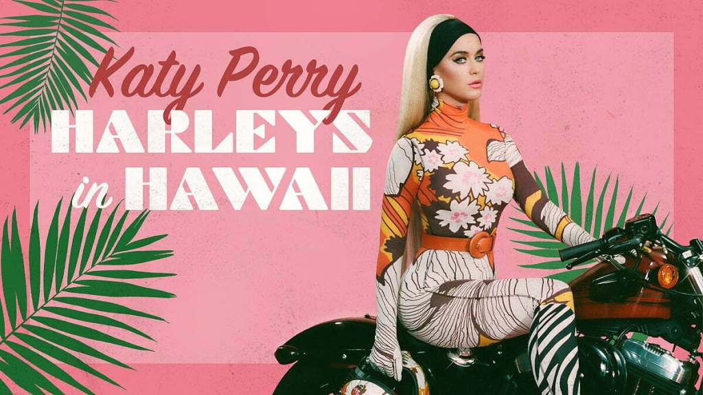 HARLEYS IN HAWAII -KATY PERRY'S LATEST MUSIC VIDEO