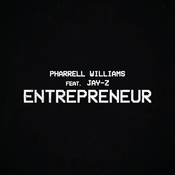 Pharrell Williams Ft. Jay-Z  – Entrepreneur