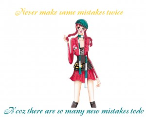 Never make same mistakes twice