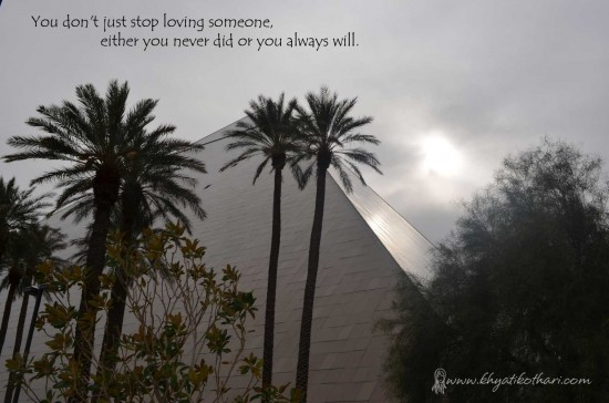 You just dont stop loving someone
