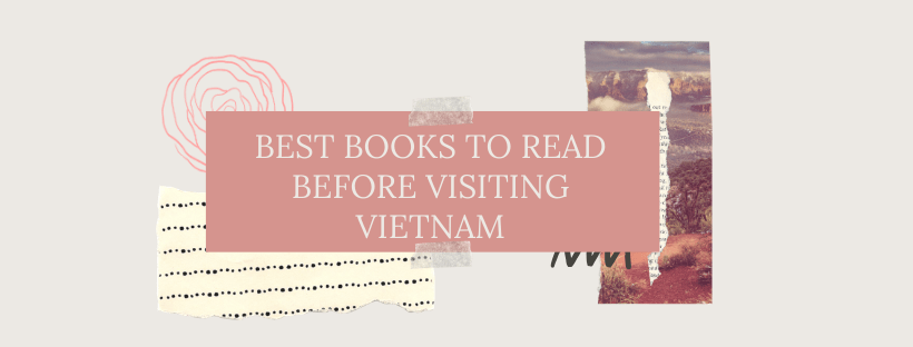 Best books to read before visiting Vietnam