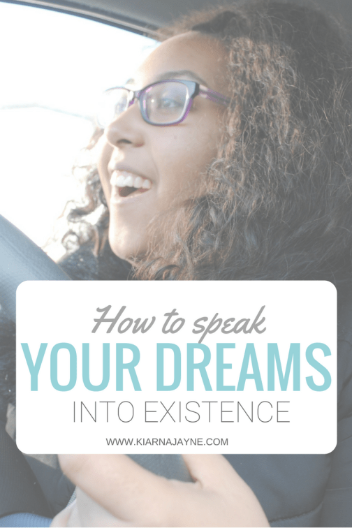 How To Speak Your Dreams Into Existence