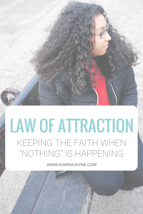 Law of Attraction: Keeping The Faith When Nothing is Happening