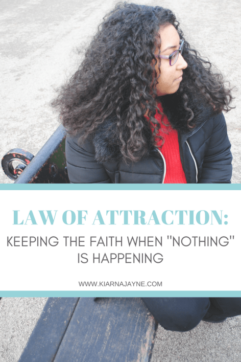 """Law of Attraction: Keeping The Faith When """"Nothing"""" is Happening"""
