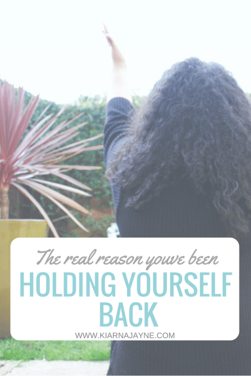 The Real Reason Youve Been Holding Yourself Back