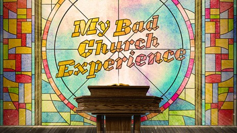 MyBadChurchExperience