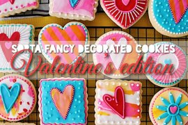 Sorta Fancy Decorated Cookies Valentine's Edition