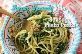 Super Speedy Kale and Sausage Pesto Pasta