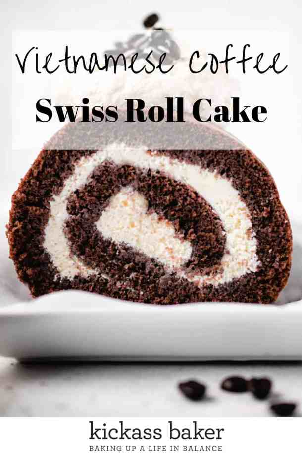 Vietnamese Coffee Swiss Roll Cake | kickassbaker.com pin for Pinterest with text overlay