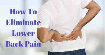 How To Eliminate Lower Back Pain From Sitting Too Long